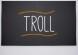 Troll written on big blackboard